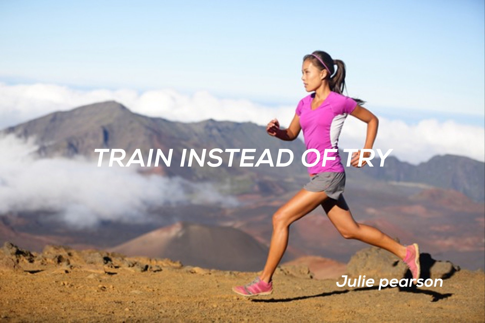 train instead of try