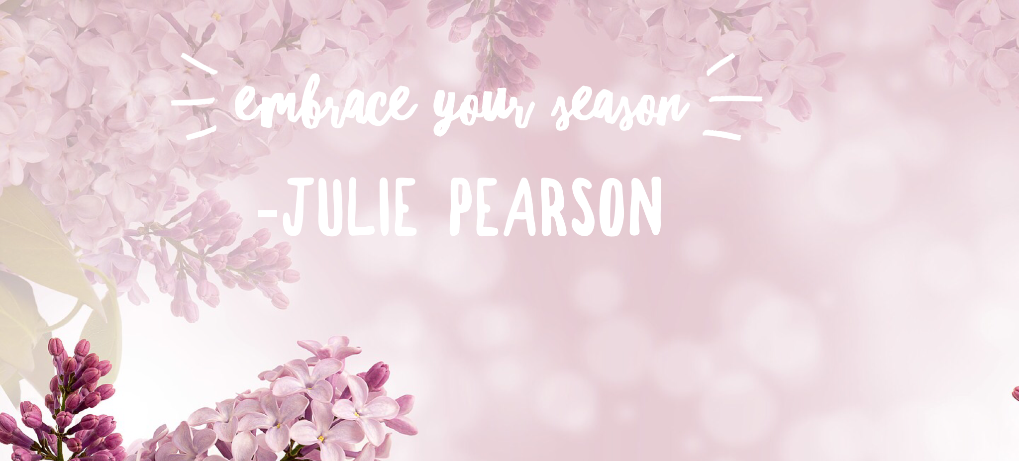 Embrace Your Season