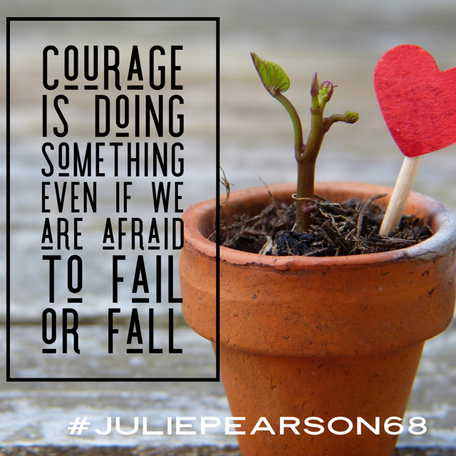 Courage Is Doing Something Even If I'm Afraid to Fail or Fall
