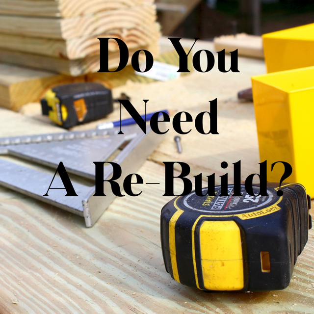 Do You Need a Re-Build?